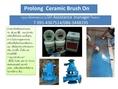 (จินT0914367514)Prolong Ceramic Brush On อีพ็อกซี่เซรามิคชนิดทาเคลือบโลหะ เหมาะสำหรับเคลือบพื้นผิวโลหะ และชิ้นส่วนต่างๆ เพื่อป้องกันแรงเสียดทาน และ เพื่อป้องกันการกัดกร่อนจากสนิม ความชื้น น้ำเค็ม และสารเคมีได้ดี
